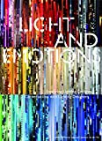 Light and Emotions : Exploring Lighting Cultures, Conversations with Lighting Designers