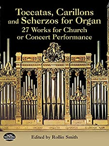 Toccatas, Carillons And Scherzos For Organ (Dover Music for Organ)