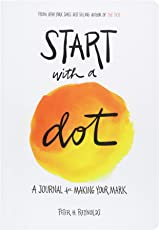 Start with a Dot (Guided Journal): A Journal for Making Your Mark
