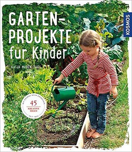 Gartenprojekte für Kinder: 45 kreative Ideen