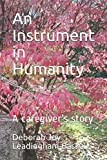 An Instrument in Humanity: A caregiver's story