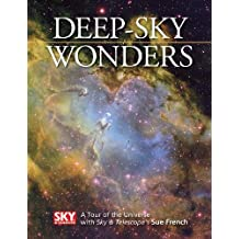 Deep-Sky Wonders: A Tour of the Universe With Sky & Telescope's Sue French
