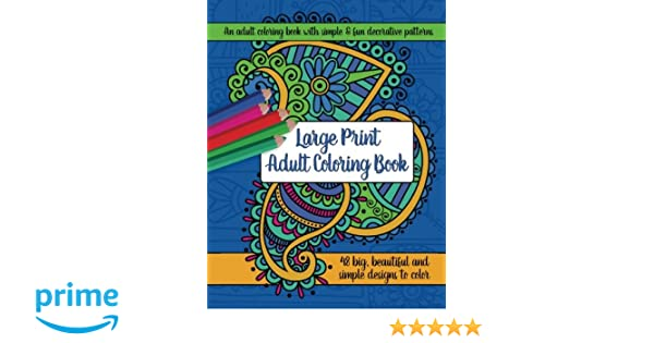 Large Print Adult Coloring Book Big Beautiful Simple Designs Amazoncouk Brilliant Activity Books 9781944633271