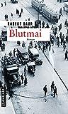 Blutmai: Roman (Zeitgeschichtliche Kriminalromane im GMEINER-Verlag)