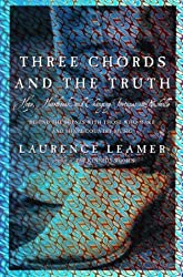 Three Chords and the Truth: Hope, Heartbreak, and Changing Fortunes in Nashville by Laurence Leamer (1997-05-23)