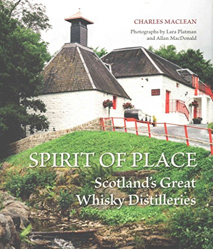 [(Spirit of Place : Scotland's Great Whisky Distilleries)] [By (author) Charles Maclean ] published on (October, 2015)