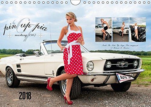 Pin Up Pia & Mustang '67 (Wandkalender 2018 DIN A4 quer): Monatskalender mit herrlichen Pin-Up-Fotos rund um Pia und den edlen weißen 1967er Mustang. ... [Kalender] [Apr 01, 2017] imaginer.at, k.A.