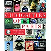 Curiosities of Paris: An idiosyncratic guide to overlooked delights... hidden in plain sight