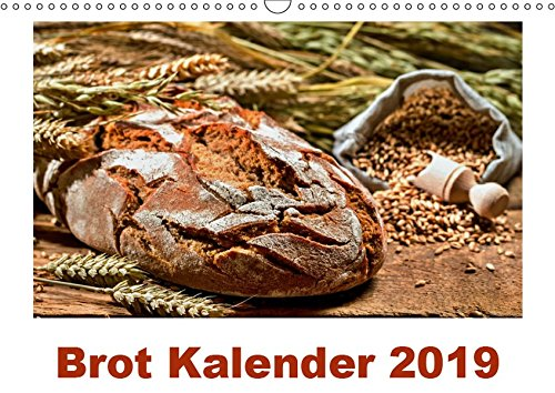 Brot Kalender 2019 (Wandkalender 2019 DIN A3 quer): Brot, unser Grundnahrungsmittel. Die Erstellung ein Handwerk, das Produkt ein Genuss. Wir widmen ... 14 Seiten ) (CALVENDO Lifestyle)