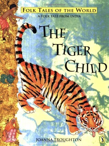 By Joanna Troughton - The Tiger Child: A Folk Tale from India (Puffin Folk Tales of the World)