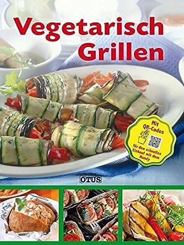 Vegetarisch Grillen - mit QR Code (Rezept Grillen Vegetarisch)