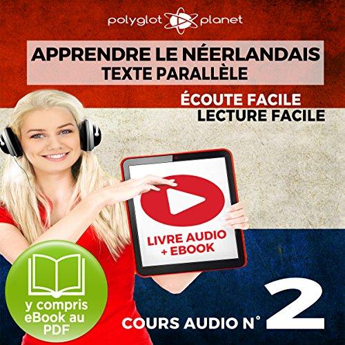 Apprendre le Néerlandais - Écoute Facile - Lecture Facile - Texte Parallèle Cours Audio No. 2: Lire et Écouter des Livres en Néerlandais