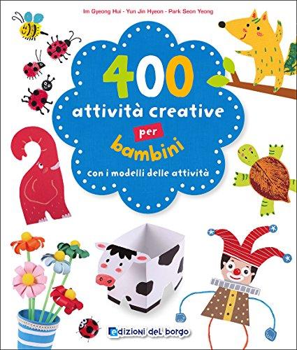 400 attività creative per bambini: 1
