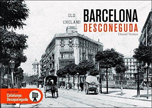 Barcelona desconeguda: 7 (Catalunya desapareguda)
