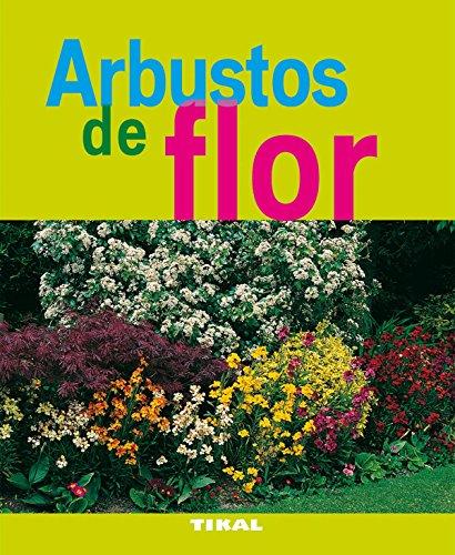 Arbustos De Flor (Jardineria Y Plantas) (Jardinería Y Plantas)