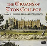 Organs of Eton College,Volume