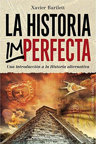 Historia Imperfecta, La (ESTUDIOS Y DOCUMENTOS) por Xavier Bartlett