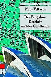 Der Fengshui-Detektiv und der Geistheiler