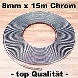 Chrom Zier Leiste 8mm x 15m (1m=1,00€) selbstklebend universal Auto Chromleiste