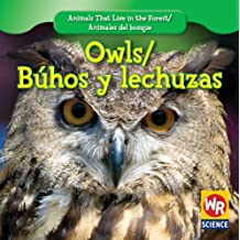 Owls/Buhos Y Lechuzas (Animals That Live in the Forest/Animales Del Bosque)