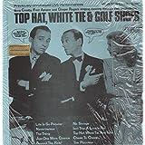 Top Hat, White Tie & Golf Shoes [Vinyl LP]