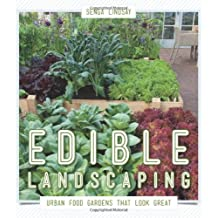 Edible Landscaping: Urban Food Gardens That Look Great