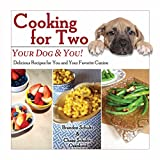Cooking for Two—Your Dog & You!: Delicious Recipes for You and Your Favorite Canine