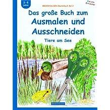 BROCKHAUSEN Bastelbuch Bd.2: Das große Buch zum Ausmalen und Ausschneiden: Tiere am See (Kleinste Entdecker)