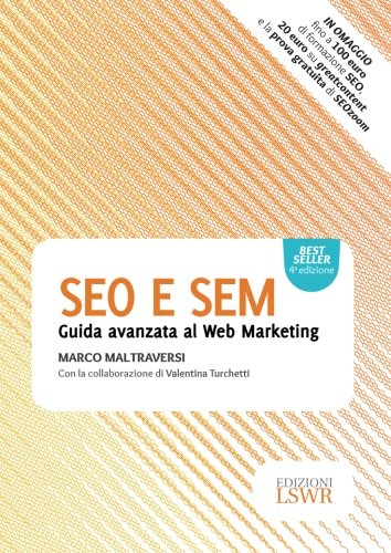 SEO e SEM. Guida avanzata al web marketing