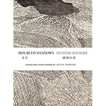 Doubled Shadows: Selected Poetry of Ouyang Jianghe