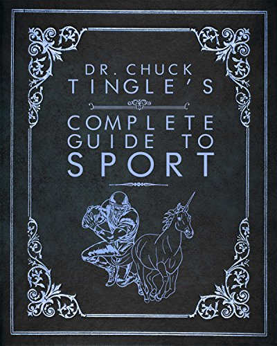 Dr. Chuck Tingle's Complete Guide To Sport (English Edition)