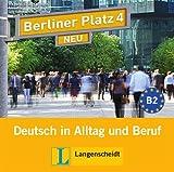 Berliner Platz 4 NEU - 2 Audio-CDs zum Lehrbuchteil: Deutsch in Alltag und Beruf (Berliner Platz NEU)
