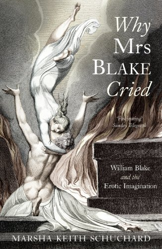 Why Mrs Blake Cried: William Blake and the Erotic Imagination (English Edition)