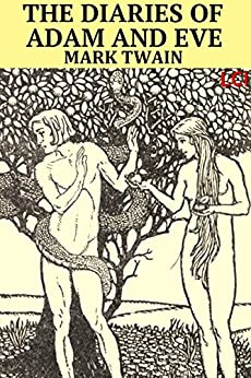The Diaries of Adam and Eve (Fully Illustrated) (English Edition) von [Twain, Mark]