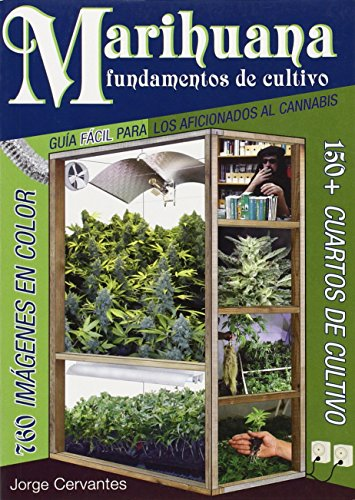Marihuana Fundamentos de Cultivo: Guia Facil para los Aficionados al Cannabis por Jorge Cervantes