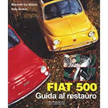 Fiat 500. Guida al restauro