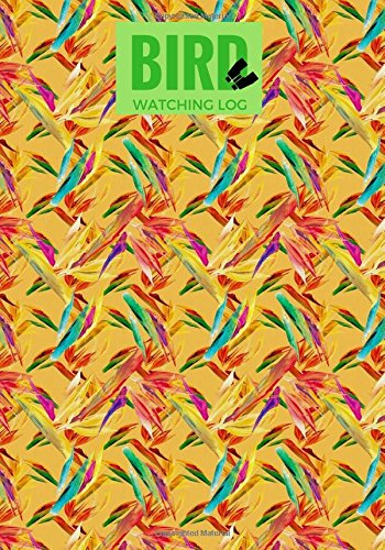 Bird Watching Log: Journal Notebook Diary | Gifts For Birdwatchers Birdwatching Lovers | Log Wildlife Birds, List Species Seen | Great Book For Adults & Kids: Volume 6 (Hobbies)