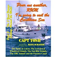"""Part 3 - Pour me another rum – I'm going to sail the Caribbean Sea and visit the Turks & Caicos, Leeward, Windward, Virgin, San Blas and the ABC Islands ... """"The 5 year Voyage"""") (English Edition)"""