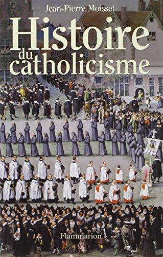 Histoire du catholicisme par Jean-Pierre Moisset
