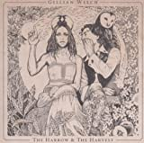 Songtexte von Gillian Welch - The Harrow & The Harvest