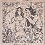 The Harrow & the Harvest / Gillian Welch | Welch, Gillian (1967-....). Interprète