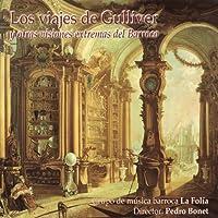 Los Viajes de Gulliver y Otras Visiones Extremas del Barroco