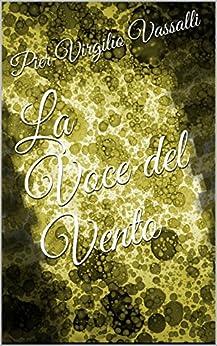 La Voce del Vento (Italian Edition) par [Vassalli, Pier Virgilio]