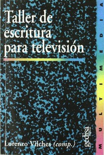 Taller De Escritura Para Televisión (Matematikako Ariketak) por Lorenzo Vilches