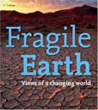 Fragile Earth: Views of a changing world (Collins) by Collins with contributors (2006-09-04)
