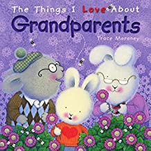 The Things I Love About Grandparents (English Edition)