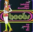 Boobs ~ The Junkshop Glam Discotheque