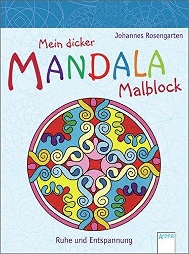 Mein dicker Mandala-Malblock. Ruhe und...