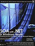 SOA with .NET and Windows Azure: Realizing Service-Orientation with the Microsoft Platform (Prentice Hall Service-Oriented Computing Series from Thomas ERL)