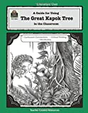 A Guide for Using The Great Kapok Tree in the Classroom (Literature Units)